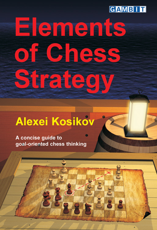 Gambit Publications Limited Elements Of Chess Strategy